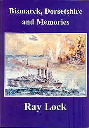 The book 'Bismarck, Dorsetshire and Memories' by Ray Lock
